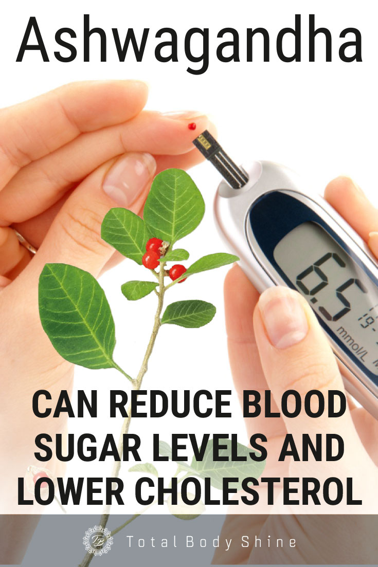 Ashwagandha Can Reduce Blood Sugar Levels and Lower Cholesterol