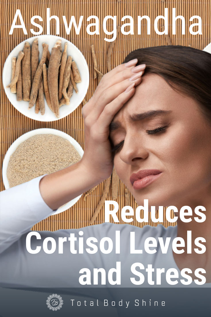 Ashwagandha Can Reduce Cortisol Levels and Reduce Stress